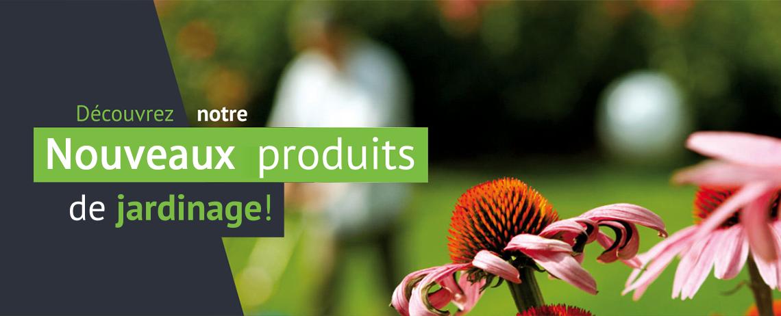 Nouveaux produits de jardinage